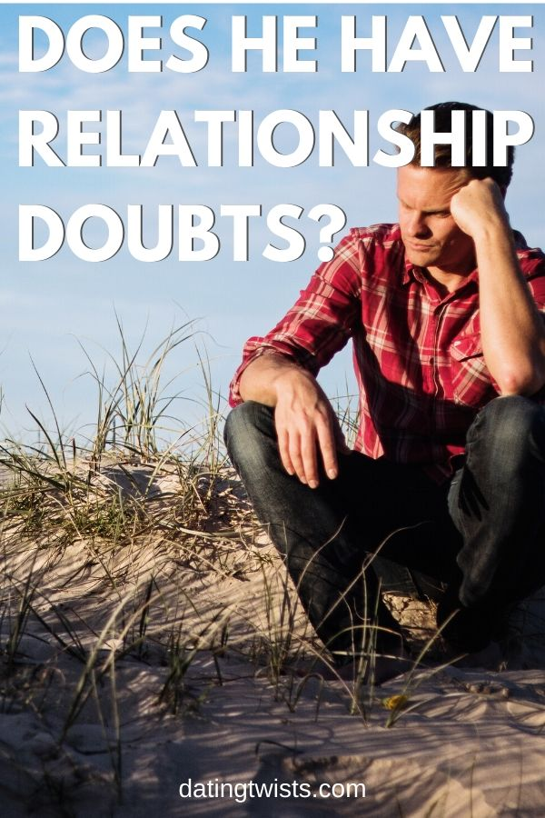 Does he have relationship doubts? Here's what to do. #relationships #love #dating #futurehusband #relationship